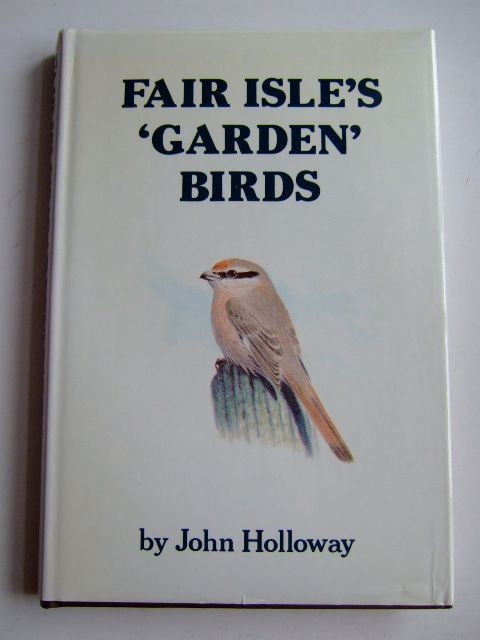 Photo of FAIR ISLE'S GARDEN BIRDS written by Holloway, John illustrated by Holloway, John published by The Shetland Times (STOCK CODE: 1803215)  for sale by Stella & Rose's Books