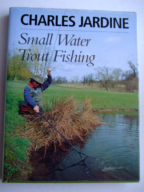 Photo of SMALL WATER TROUT FISHING written by Jardine, Charles published by B.T. Batsford (STOCK CODE: 1803417)  for sale by Stella & Rose's Books