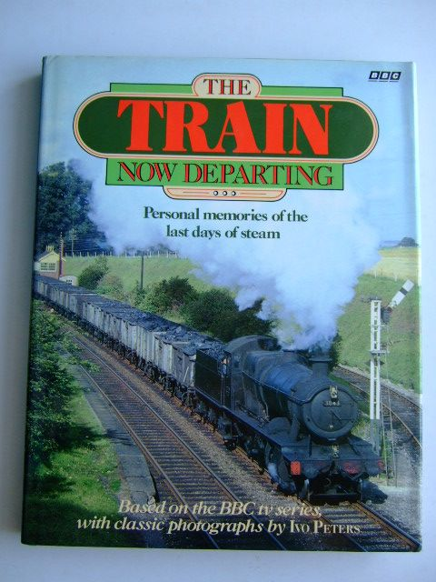 Photo of THE TRAIN NOW DEPARTING written by Peters, Ivo published by BBC Books (STOCK CODE: 1803644)  for sale by Stella & Rose's Books