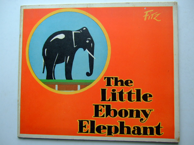 Photo of THE LITTLE EBONY ELEPHANT written by Fitz,  published by R.A. Publishing Co. Ltd. (STOCK CODE: 1804002)  for sale by Stella & Rose's Books
