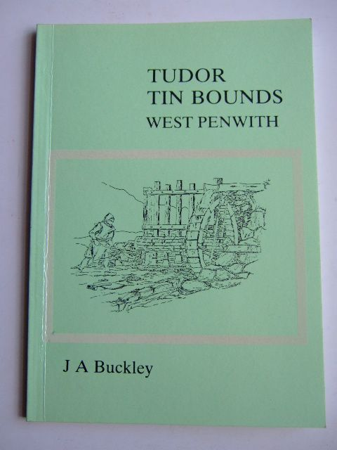 Photo of TUDOR TIN BOUNDS WEST PENWITH written by Buckley, J.A. published by Dyllansow Truran (STOCK CODE: 1804213)  for sale by Stella & Rose's Books