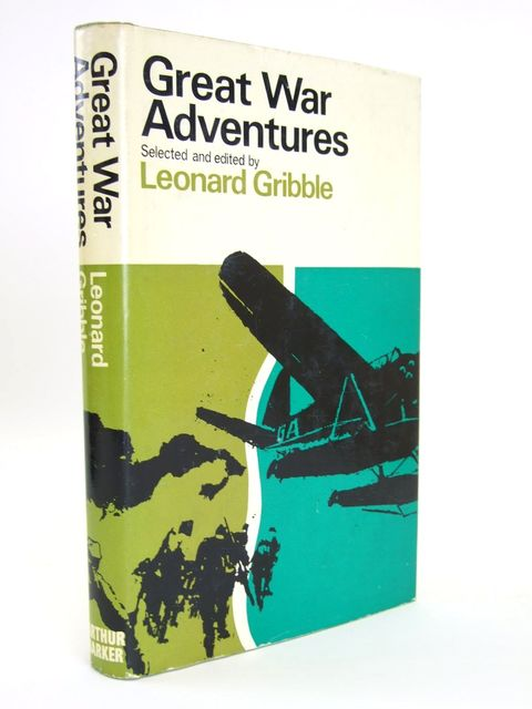 Photo of GREAT WAR ADVENTURES written by Gribble, Leonard published by Arthur Barker Limited (STOCK CODE: 1804539)  for sale by Stella & Rose's Books