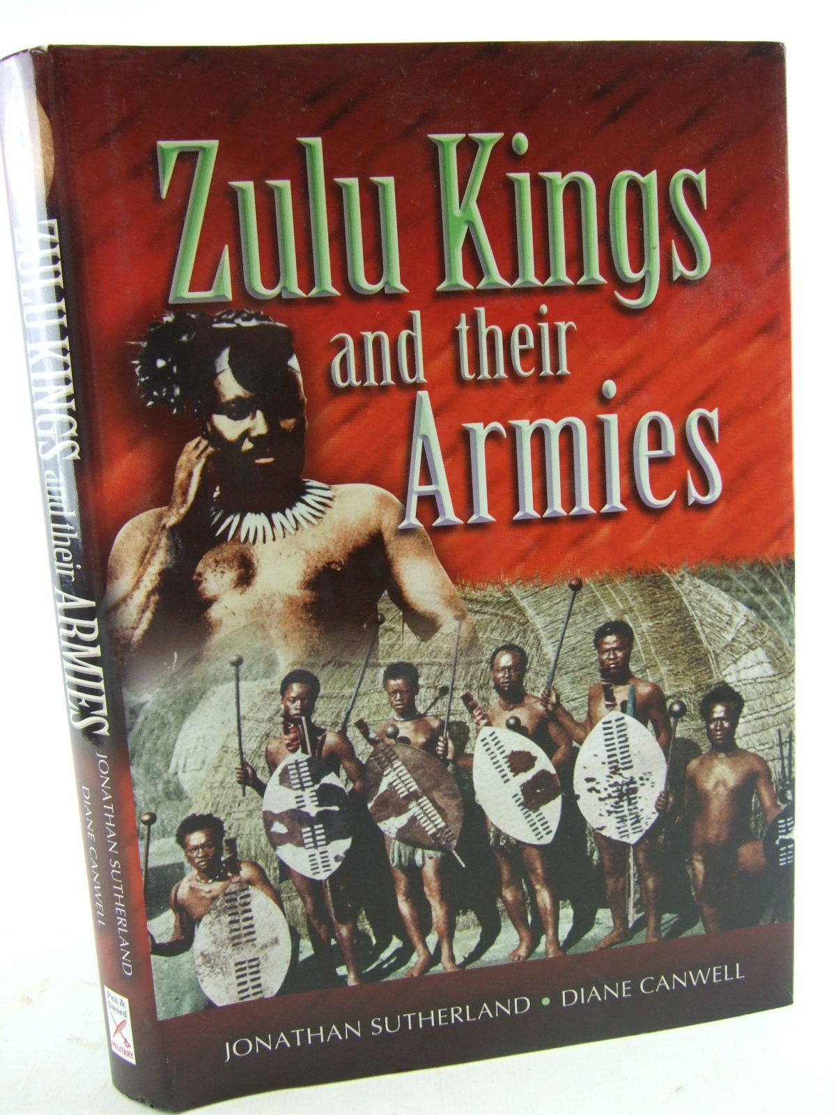 Photo of THE ZULU KINGS AND THEIR ARMIES written by Sutherland, Jonathan<br />Canwell, Diane published by Pen & Sword Military (STOCK CODE: 1805524)  for sale by Stella & Rose's Books