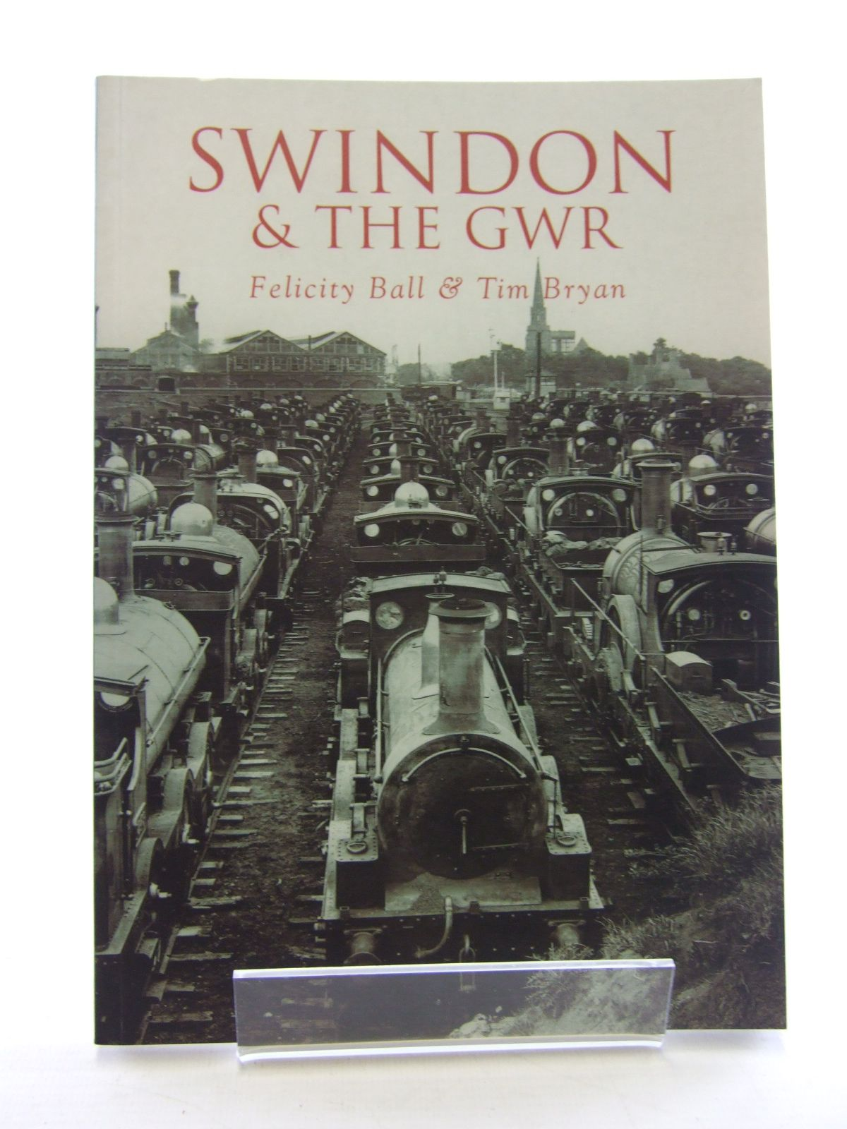 Photo of SWINDON & THE GWR written by Ball, Felicity<br />Bryan, Tim published by Tempus (STOCK CODE: 1805711)  for sale by Stella & Rose's Books
