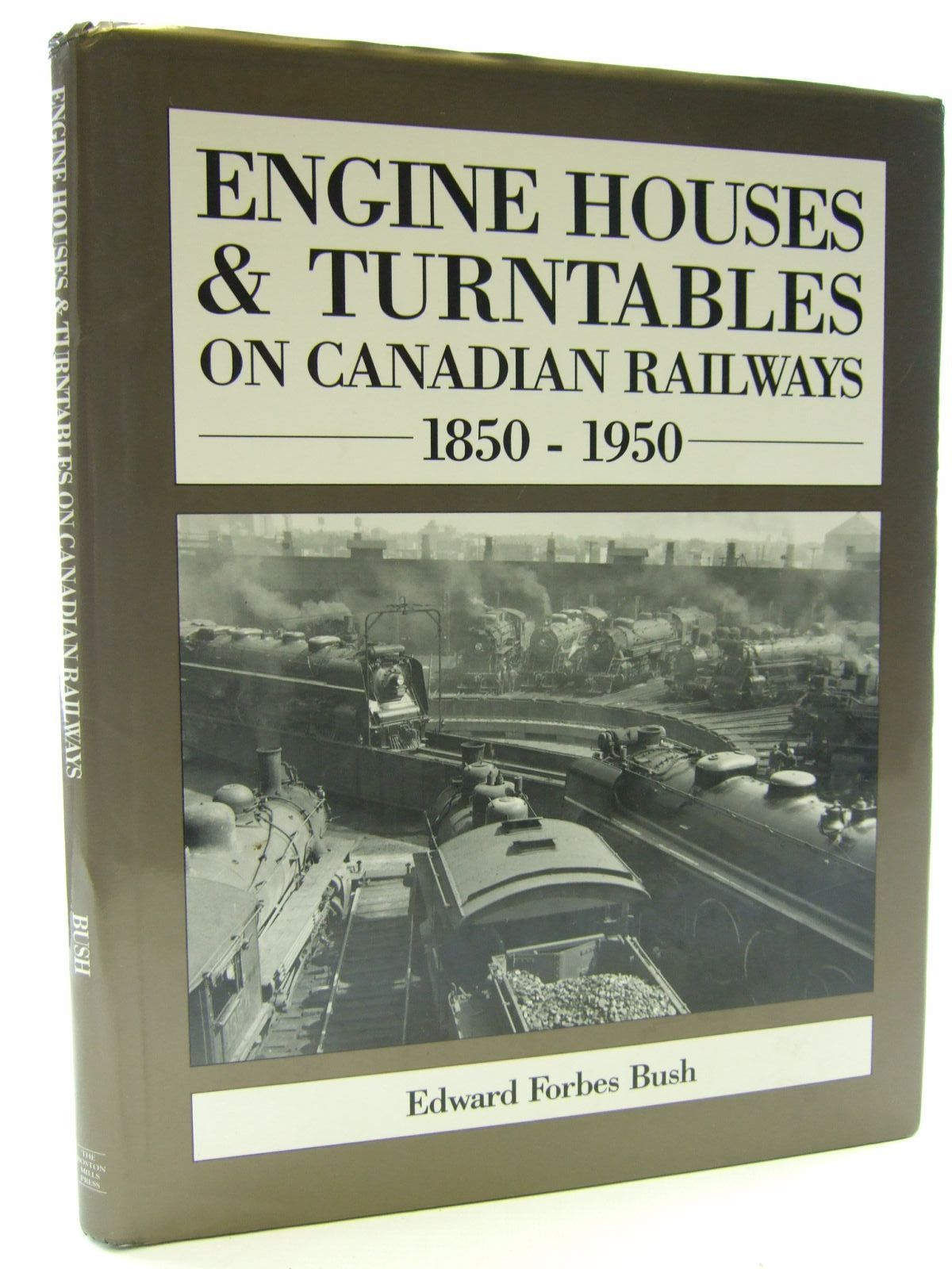 Photo of ENGINE HOUSES & TURNTABLES ON CANADIAN RAILWAYS 1850-1950 written by Bush, Edward Forbes published by The Boston Mills Press (STOCK CODE: 1806281)  for sale by Stella & Rose's Books