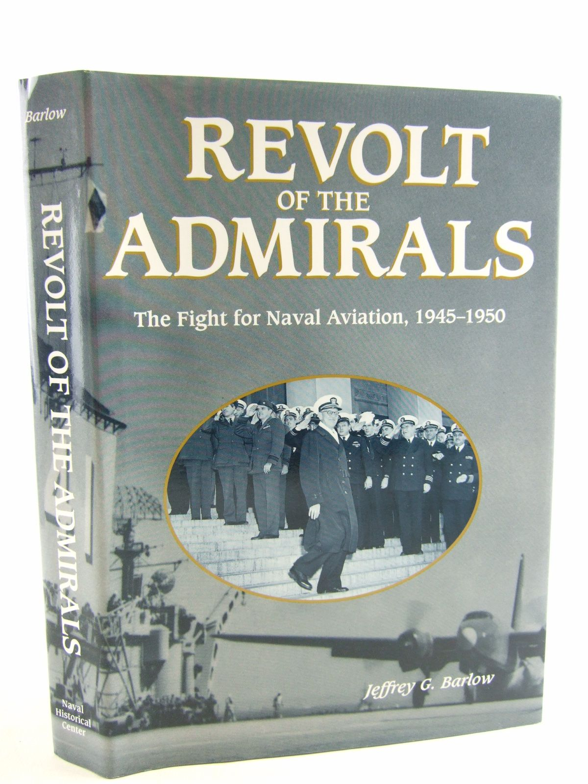 Photo of REVOLT OF THE ADMIRALS THE FIGHT FOR NAVAL AVIATION, 1945-1950 written by Barlow, Jeffrey G. published by Naval Historical Center (STOCK CODE: 1806409)  for sale by Stella & Rose's Books