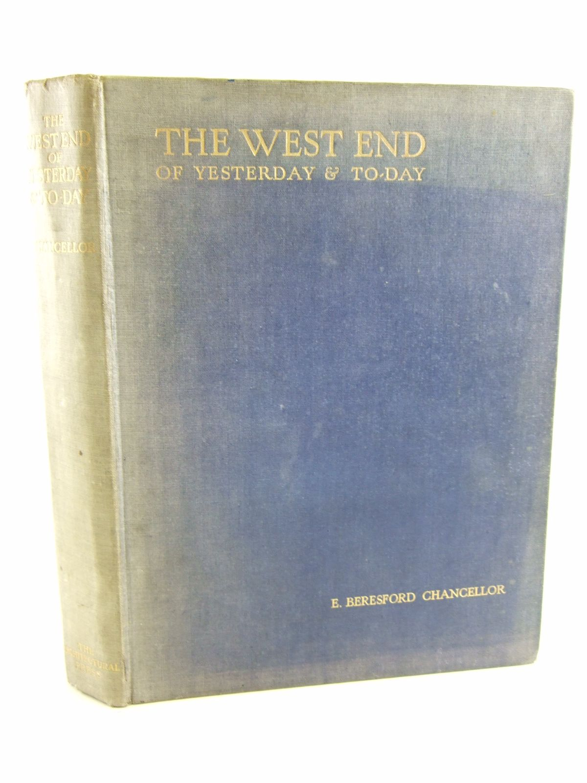 Photo of THE WEST END OF YESTERDAY & TODAY written by Chancellor, E. Beresford published by The Architectural Press (STOCK CODE: 1806645)  for sale by Stella & Rose's Books