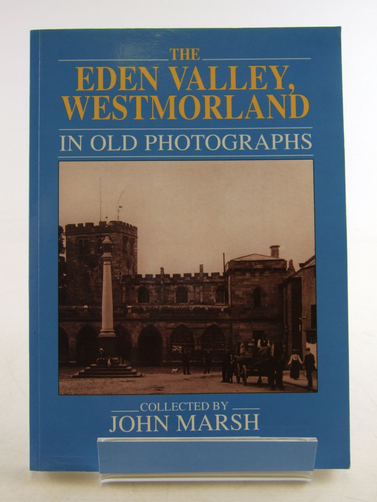 Photo of THE EDEN VALLEY, WESTMORLAND IN OLD PHOTOGRAPHS written by Marsh, John published by Alan Sutton (STOCK CODE: 1806677)  for sale by Stella & Rose's Books