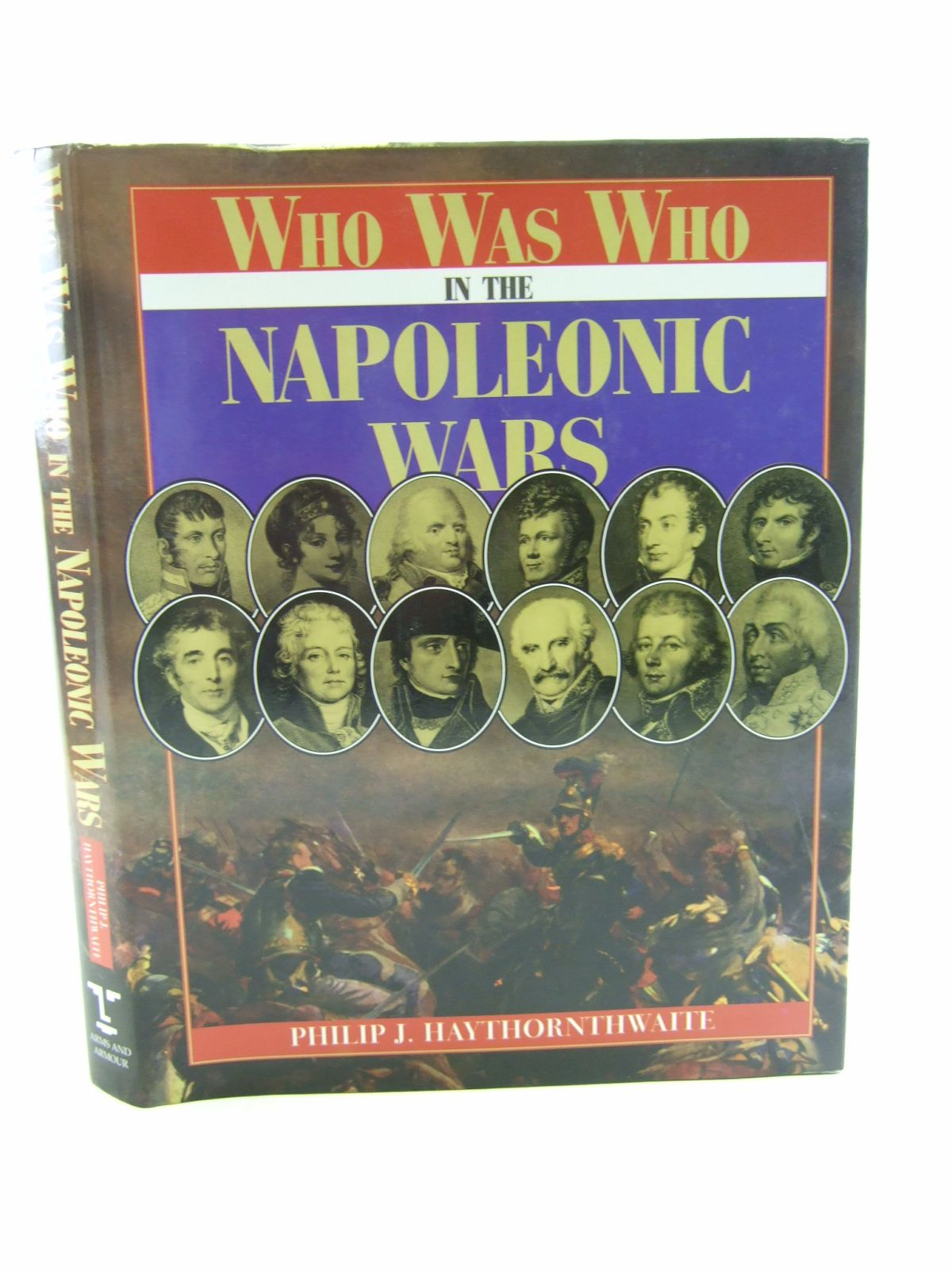 Photo of WHO WAS WHO IN THE NAPOLEONIC WARS written by Haythornthwaite, Philip published by Arms & Armour Press (STOCK CODE: 1806969)  for sale by Stella & Rose's Books