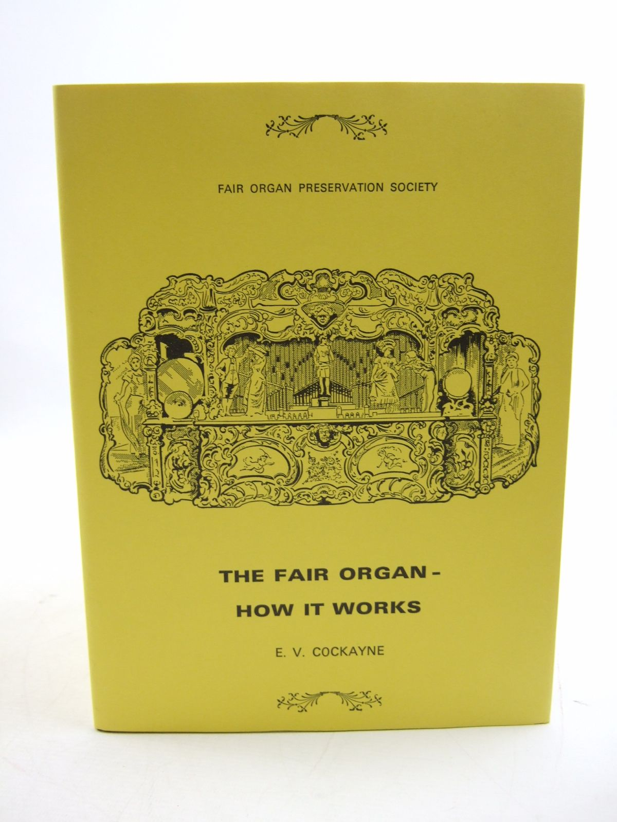 Photo of THE FAIR ORGAN - HOW IT WORKS written by Cockayne, Eric V. published by The Fair Organ Preservation Society (STOCK CODE: 1807127)  for sale by Stella & Rose's Books