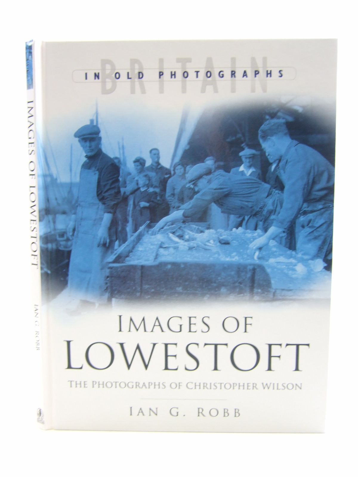 Photo of IMAGES OF LOWESTOFT written by Robb, Ian G. published by Sutton Publishing (STOCK CODE: 1807151)  for sale by Stella & Rose's Books