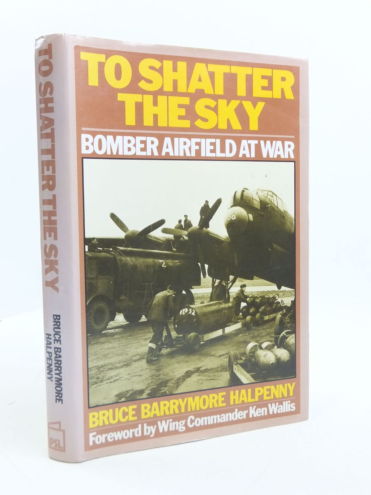 Photo of TO SHATTER THE SKY BOMBER AIRFIELD AT WAR written by Halpenny, Bruce Barrymore published by Patrick Stephens (STOCK CODE: 1807284)  for sale by Stella & Rose's Books