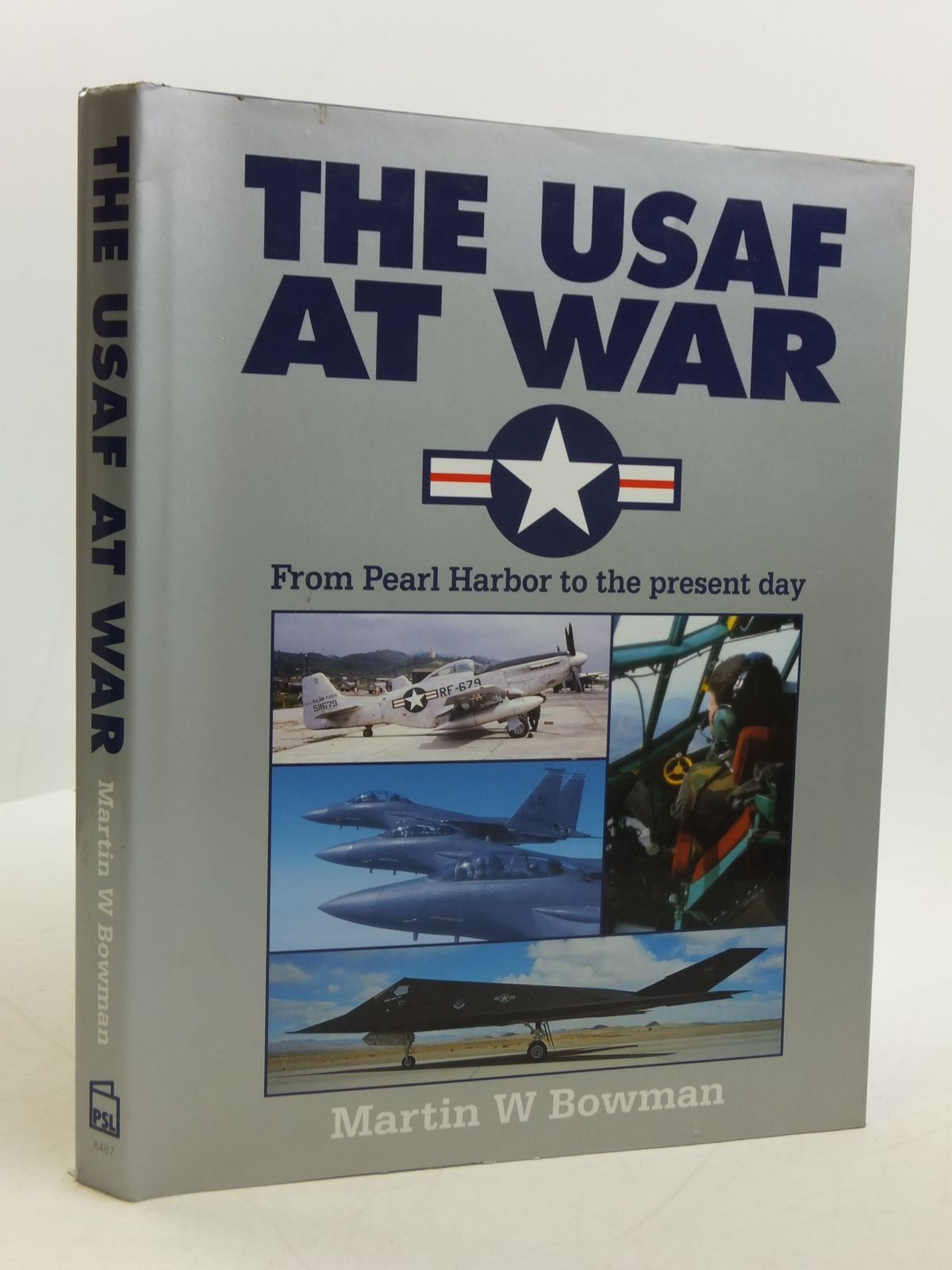 Photo of THE USAF AT WAR FROM PEARL HARBOR TO THE PRESENT DAY written by Bowman, Martin W. published by Patrick Stephens Limited (STOCK CODE: 1807287)  for sale by Stella & Rose's Books