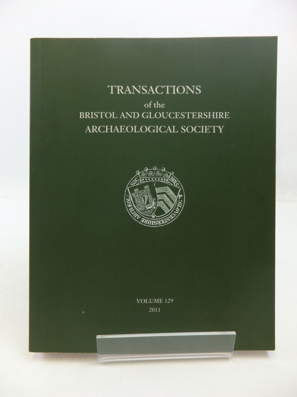 Photo of TRANSACTIONS OF THE BRISTOL AND GLOUCESTERSHIRE ARCHAEOLOGICAL SOCIETY FOR 2011 VOLUME 129