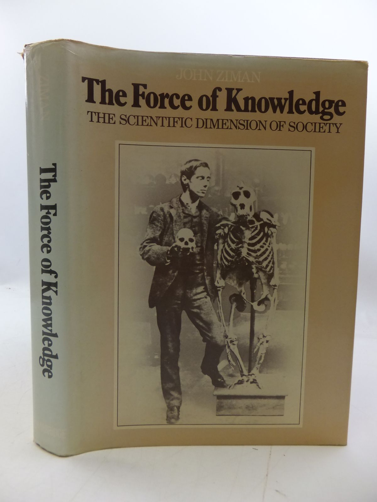 Photo of THE FORCE OF KNOWLEDGE: THE SCIENTIFIC DIMENSION OF SOCIETY written by Ziman, John published by Cambridge University Press (STOCK CODE: 1808009)  for sale by Stella & Rose's Books