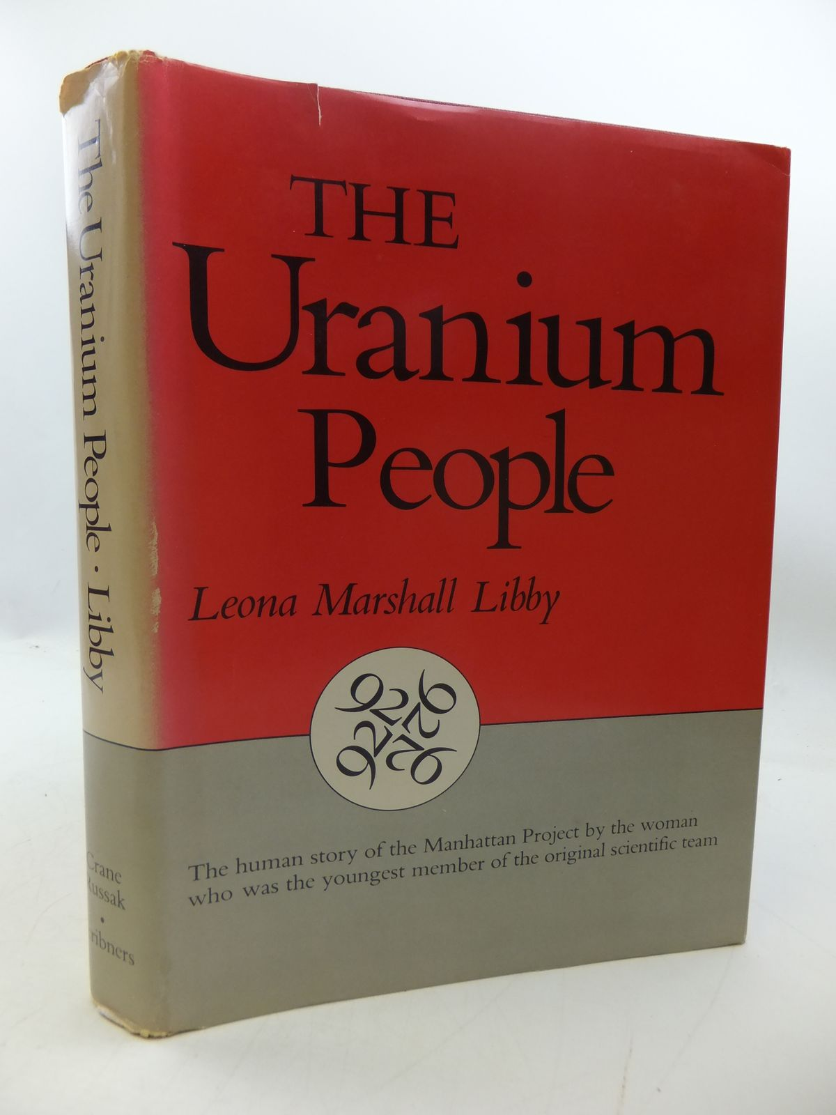 Photo of THE URANIUM PEOPLE written by Libby, Leona Marshall published by Crane, Russak & Company Inc., Charles Scribner's Sons (STOCK CODE: 1808017)  for sale by Stella & Rose's Books