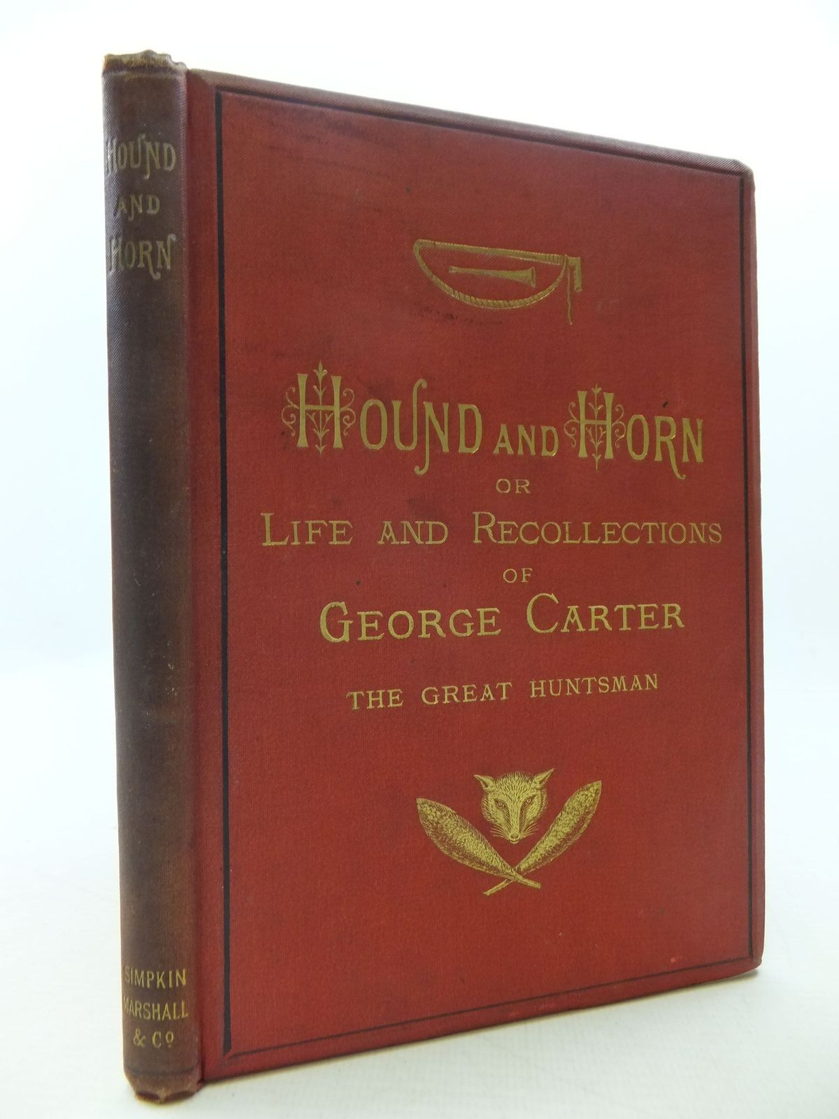 Photo of HOUND AND HORN: THE LIFE AND RECOLLECTIONS OF GEORGE CARTER, THE GREAT HUNTSMAN written by I.H.G., published by Simpkin, Marshall & Co. (STOCK CODE: 1808021)  for sale by Stella & Rose's Books