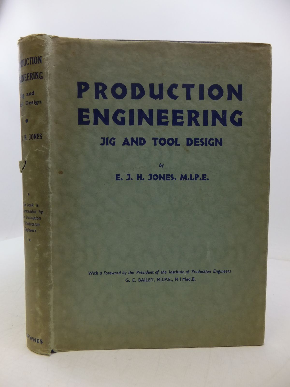 Photo of PRODUCTION ENGINEERING JIG AND TOOL DESIGN written by Jones, E.J.H. published by George Newnes Limited (STOCK CODE: 1808162)  for sale by Stella & Rose's Books