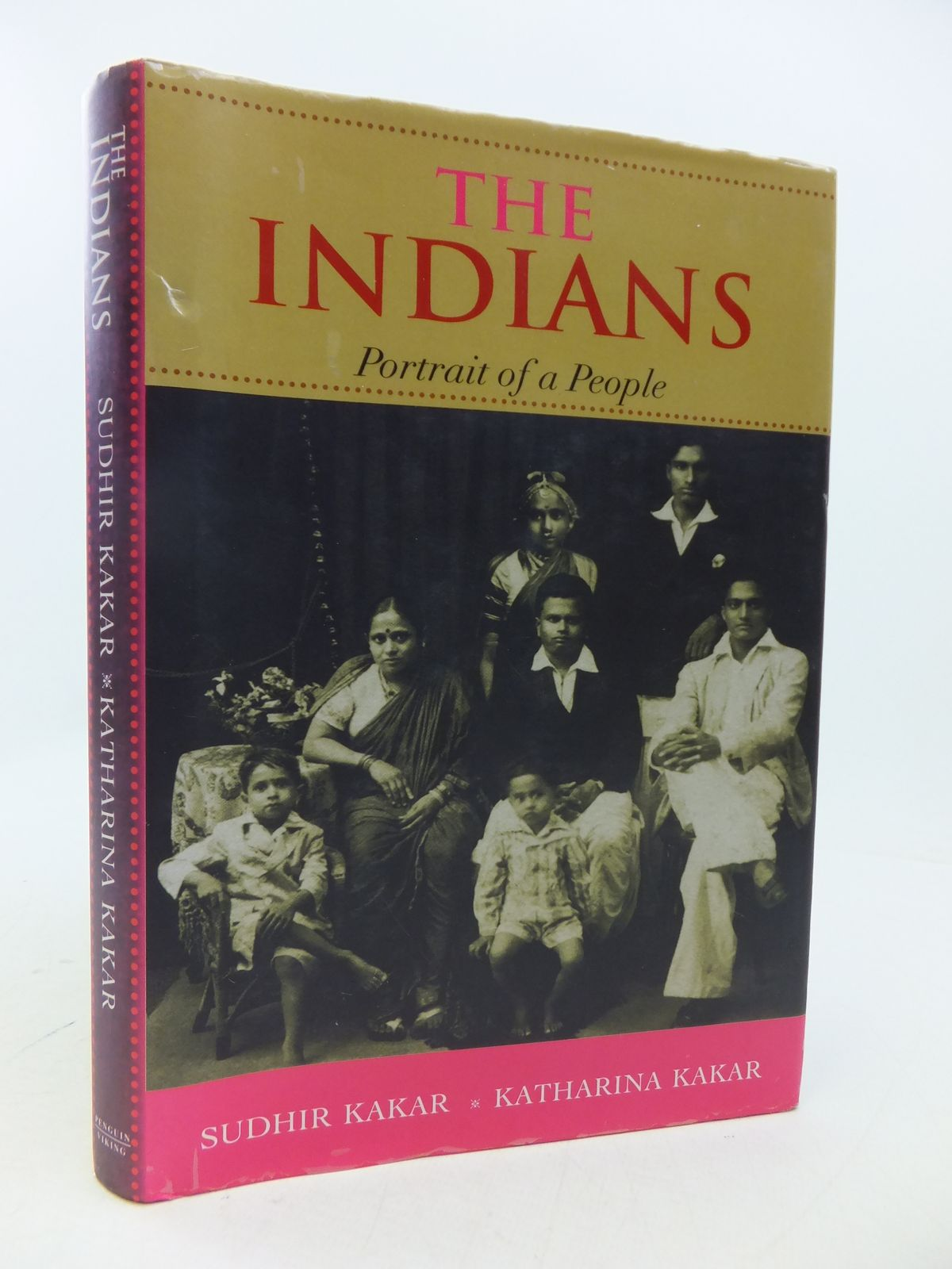 Photo of THE INDIANS PORTRAIT OF A PEOPLE written by Kakar, Sudhir<br />Kakar, Kathrina published by Penguin, Viking (STOCK CODE: 1808217)  for sale by Stella & Rose's Books