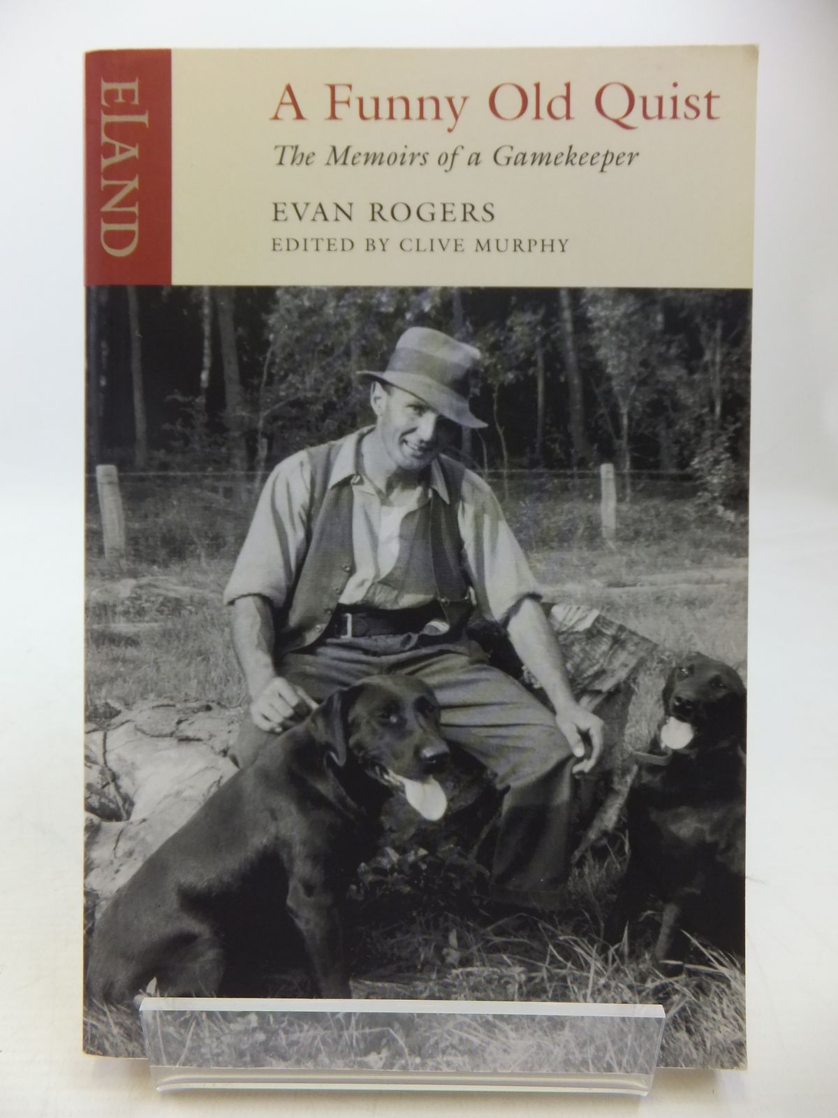 Photo of A FUNNY OLD QUIST: THE MEMOIRS OF A GAMEKEEPER written by Rogers, Evan<br />Murphy, Clive published by Eland Books (STOCK CODE: 1808221)  for sale by Stella & Rose's Books