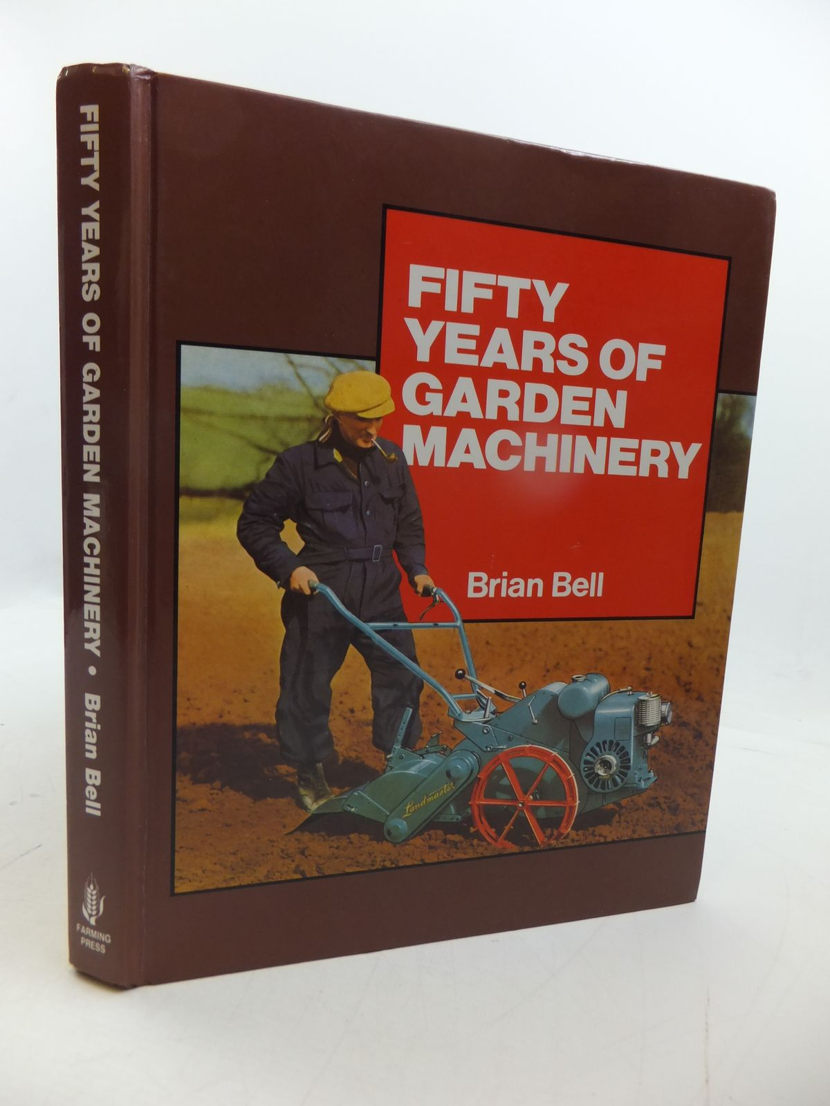 Photo of 50 YEARS OF GARDEN MACHINERY written by Bell, Brian published by Farming Press (STOCK CODE: 1808249)  for sale by Stella & Rose's Books
