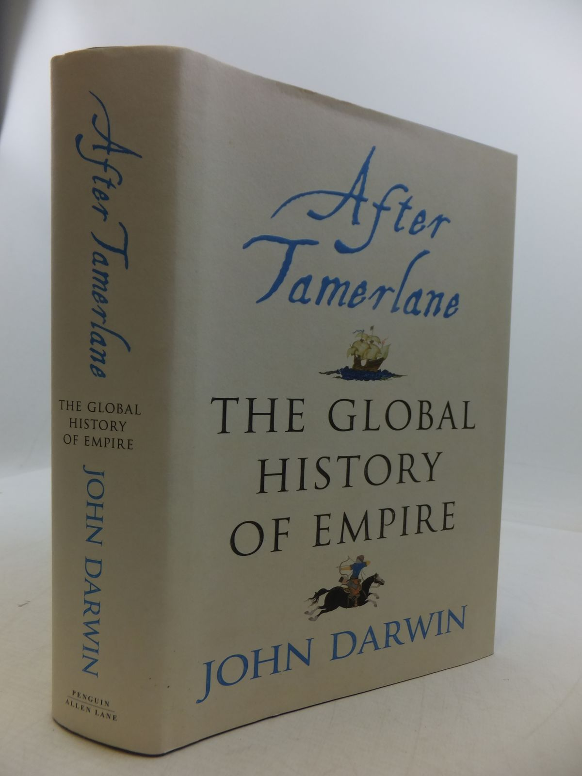 Photo of AFTER TAMERLANE: THE GLOBAL HISTORY OF EMPIRE SINCE 1405 written by Darwin, John published by Allen Lane (STOCK CODE: 1808251)  for sale by Stella & Rose's Books