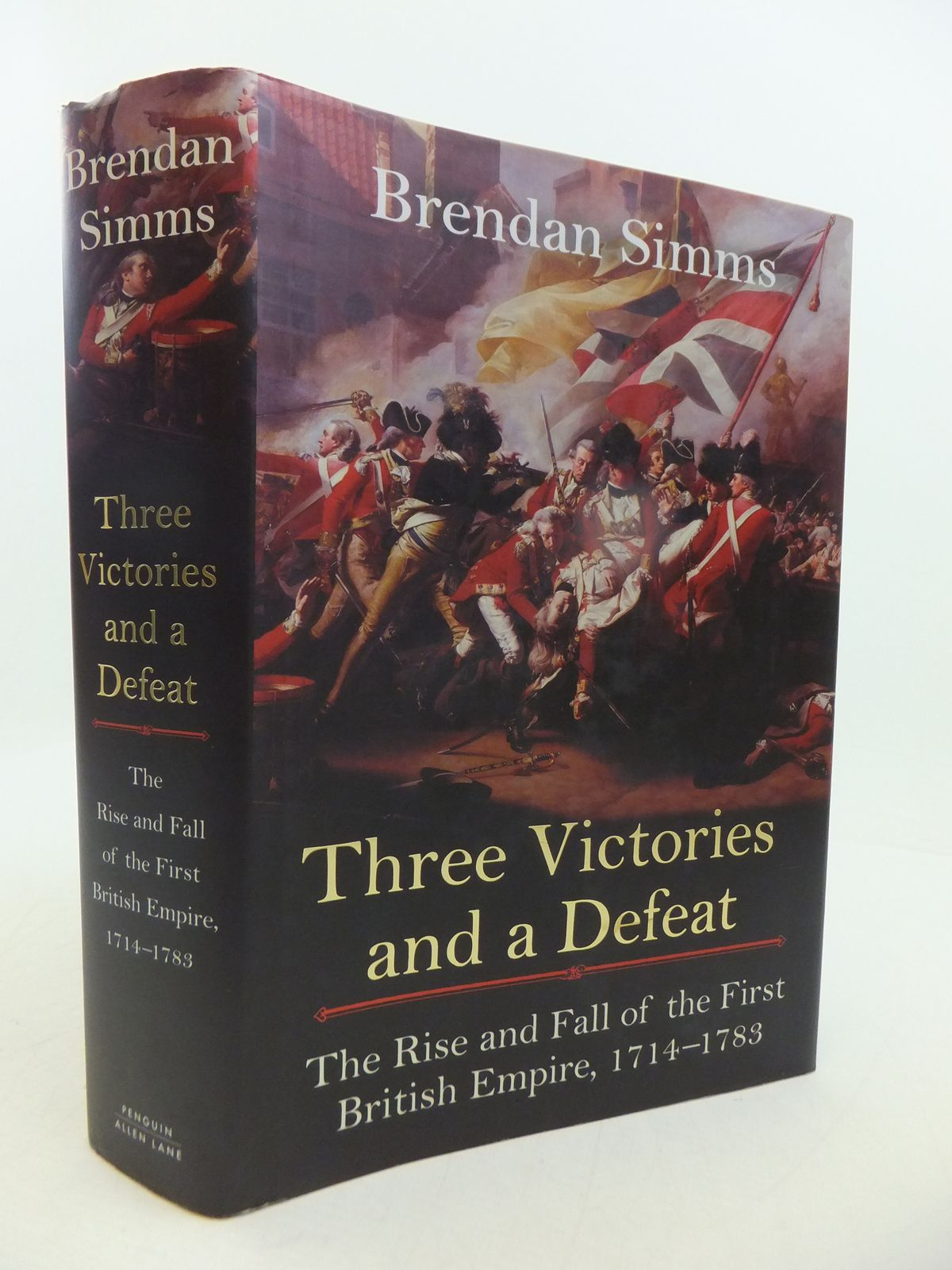 Photo of THREE VICTORIES AND A DEFEAT: THE RISE AND FALL OF THE FIRST BRITISH EMPIRE 1714-1783 written by Simms, Brendan published by Allen Lane (STOCK CODE: 1808253)  for sale by Stella & Rose's Books