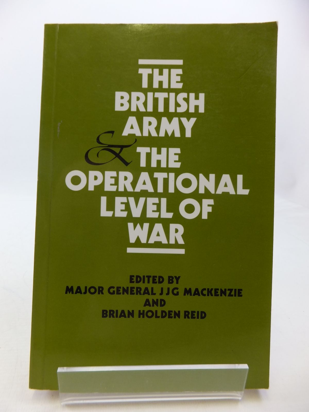 Photo of THE BRITISH ARMY AND THE OPERATIONAL LEVEL OF WAR written by Mackenzie, J.J.G.<br />Reid, Brian Holden published by Tri-Service Press Ltd (STOCK CODE: 1808309)  for sale by Stella & Rose's Books