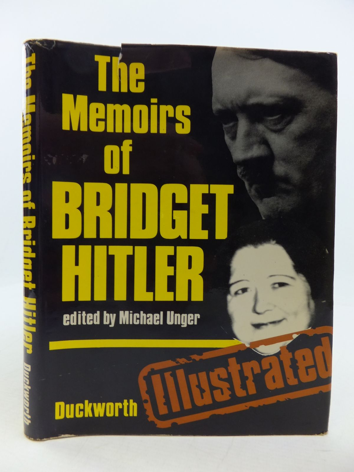 Photo of THE MEMOIRS OF BRIDGET HITLER written by Hitler, Bridget<br />Unger, Michael published by Duckworth (STOCK CODE: 1808316)  for sale by Stella & Rose's Books