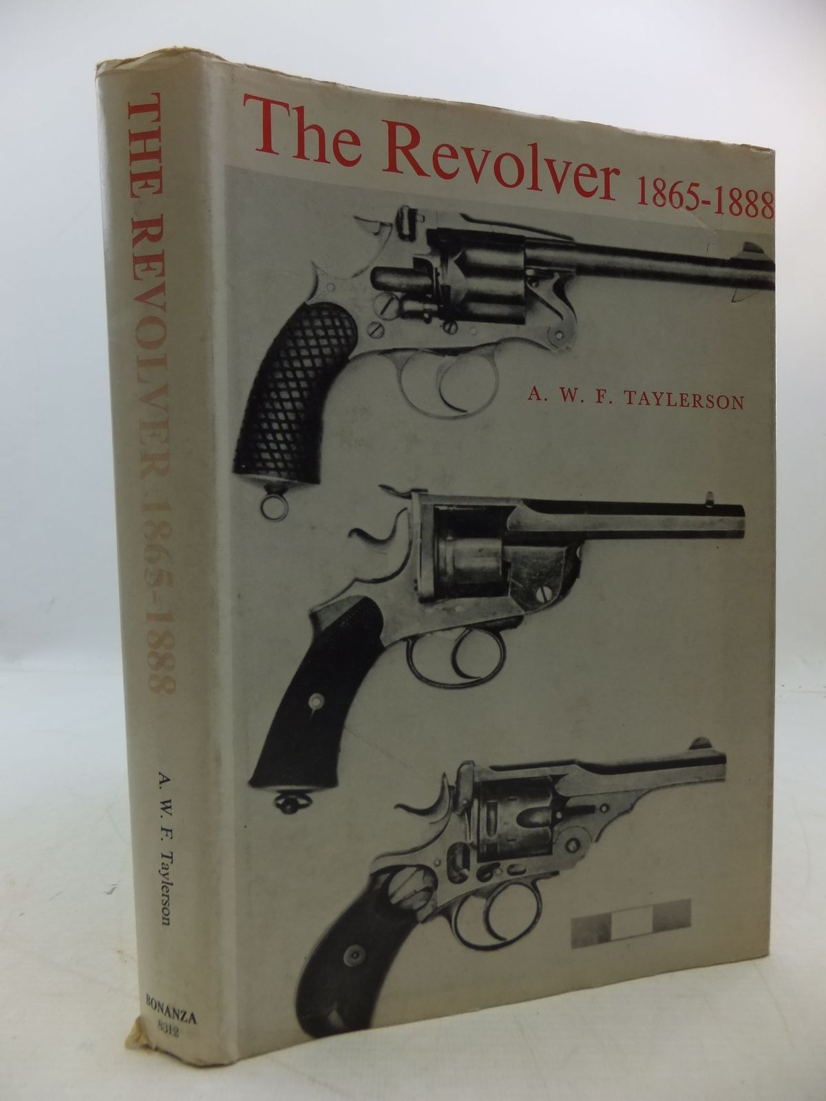 Photo of THE REVOLVER 1865-1888 written by Taylerson, A.W.F. published by Bonanza Books (STOCK CODE: 1808371)  for sale by Stella & Rose's Books