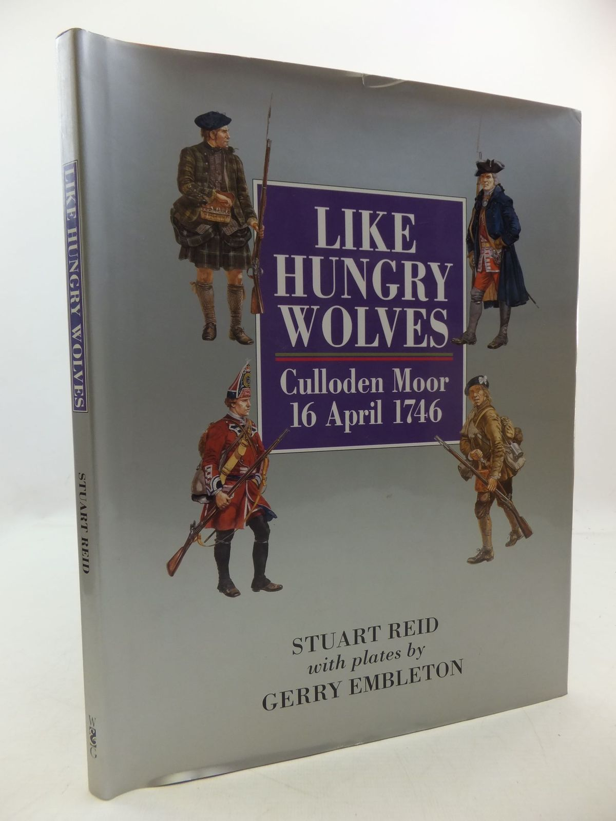 Photo of LIKE HUNGRY WOLVES CULLODEN MOOR 16 APRIL 1746 written by Reid, Stuart illustrated by Embleton, Gerry published by Windrow & Greene (STOCK CODE: 1808374)  for sale by Stella & Rose's Books