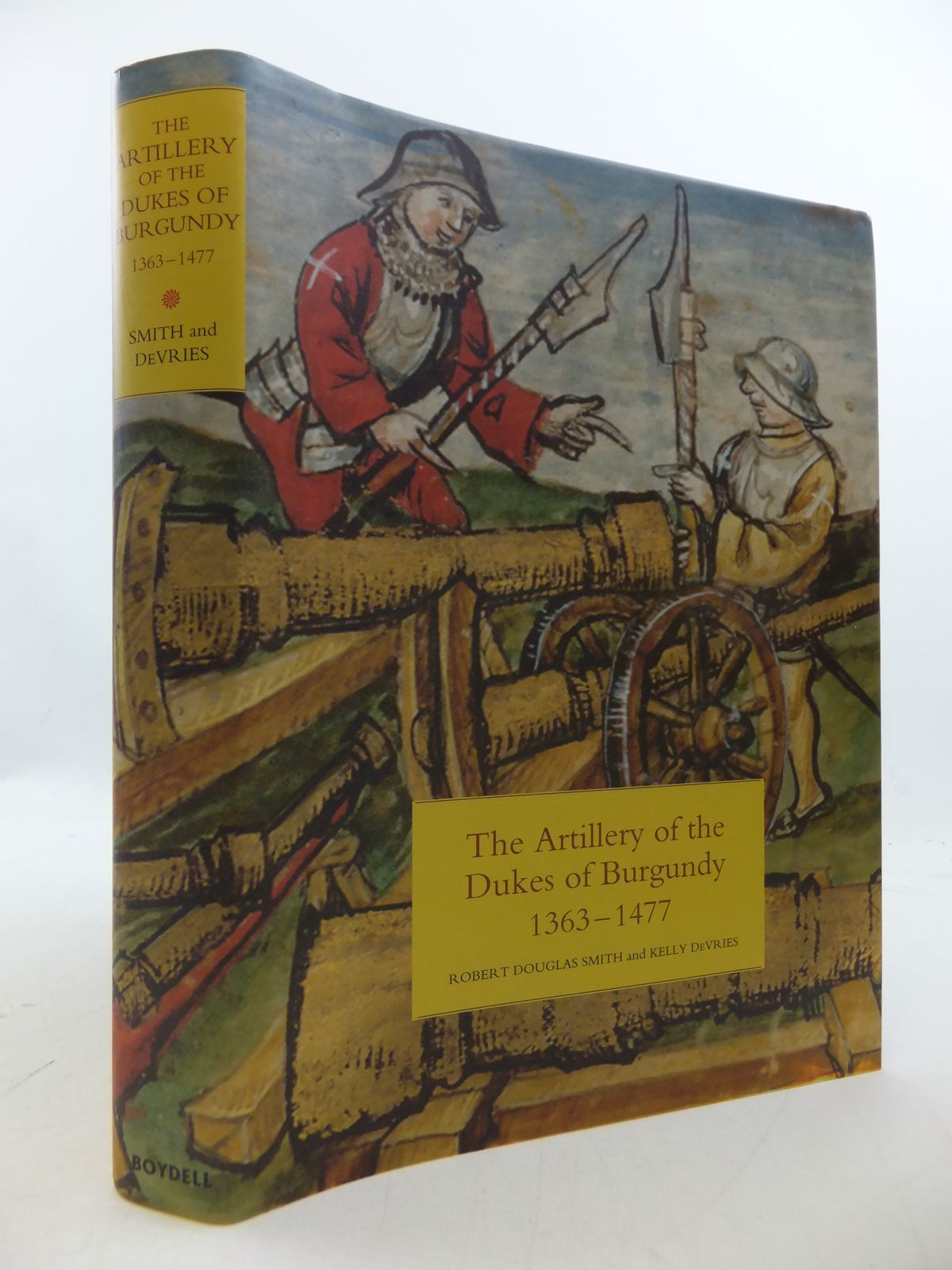 Photo of THE ARTILLERY OF THE DUKES OF BURGUNDY 1363-1477 written by Smith, Robert Douglas<br />Devries, Kelly published by The Boydell Press (STOCK CODE: 1808477)  for sale by Stella & Rose's Books