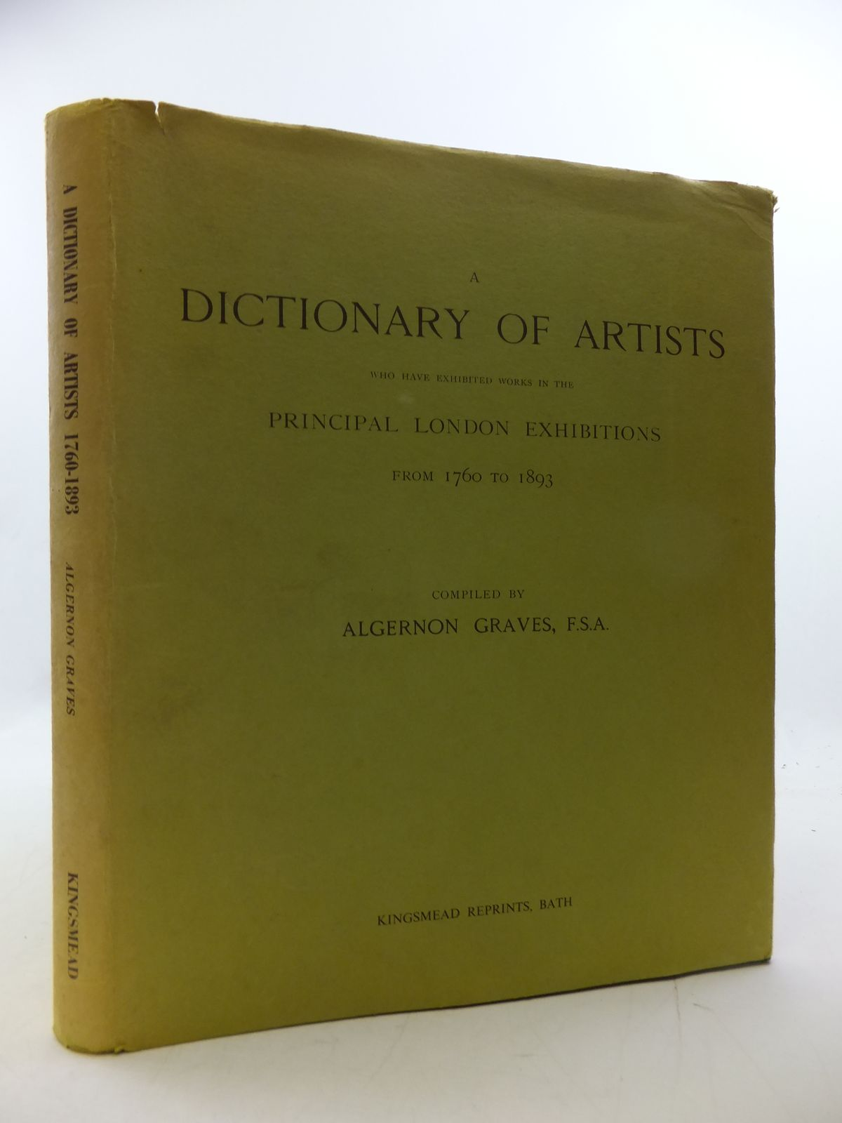 Photo of A DICTIONARY OF ARTISTS WHO HAVE EXHIBITED WORKS IN THE PRINCIPAL LONDON EXHIBITIONS FROM 1760 TO 1893 written by Graves, Algernon published by Kingsmead Reprints (STOCK CODE: 1808489)  for sale by Stella & Rose's Books