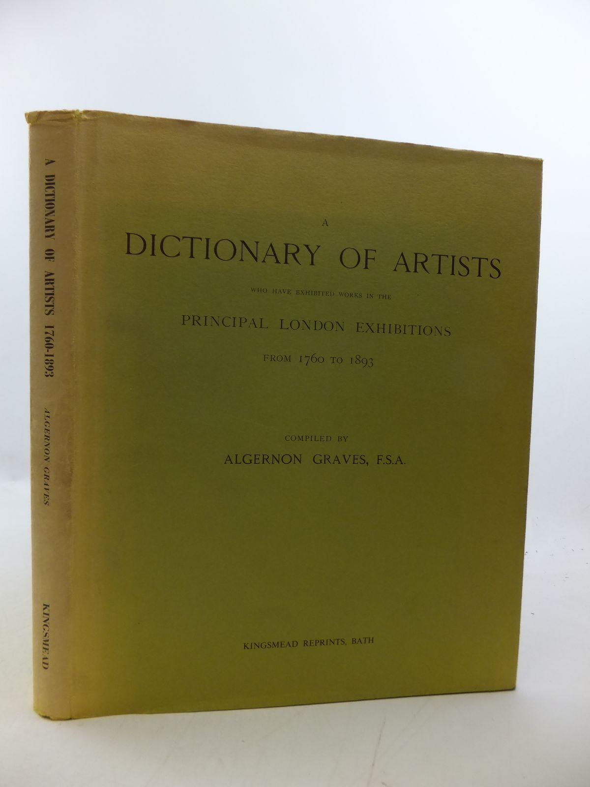 Photo of A DICTIONARY OF ARTISTS WHO HAVE EXHIBITED WORKS IN THE PRINCIPAL LONDON EXHIBITIONS FROM 1760 TO 1893 written by Graves, Algernon published by Kingsmead Reprints (STOCK CODE: 1808495)  for sale by Stella & Rose's Books
