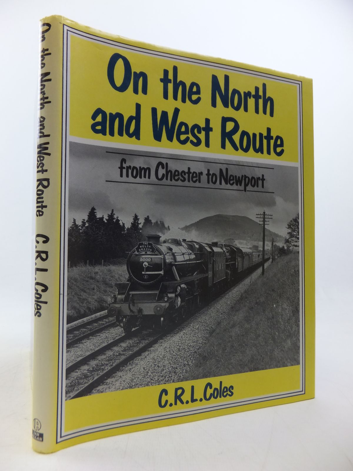 Photo of ON THE NORTH AND WEST ROUTE FROM CHESTER TO NEWPORT written by Coles, C.R.L. published by Ian Allan (STOCK CODE: 1808611)  for sale by Stella & Rose's Books