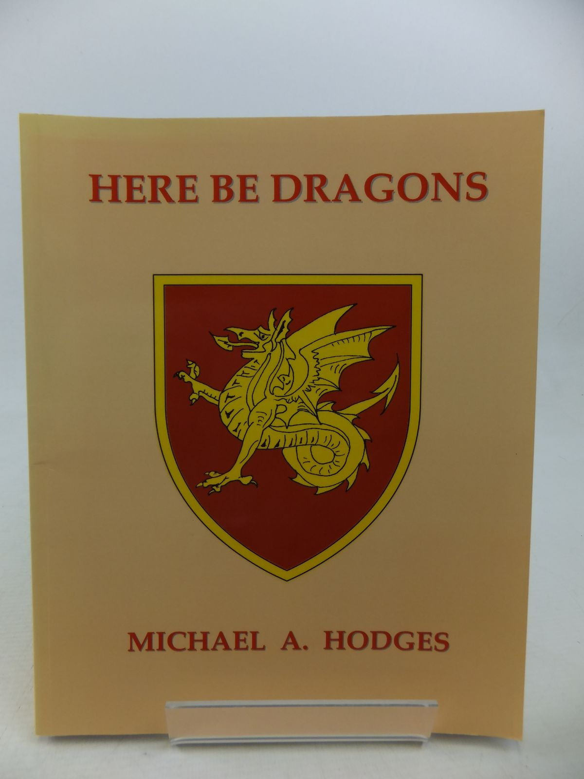 Photo of HERE BE DRAGONS written by Hodges, Michael A. published by Natula Publications (STOCK CODE: 1808783)  for sale by Stella & Rose's Books