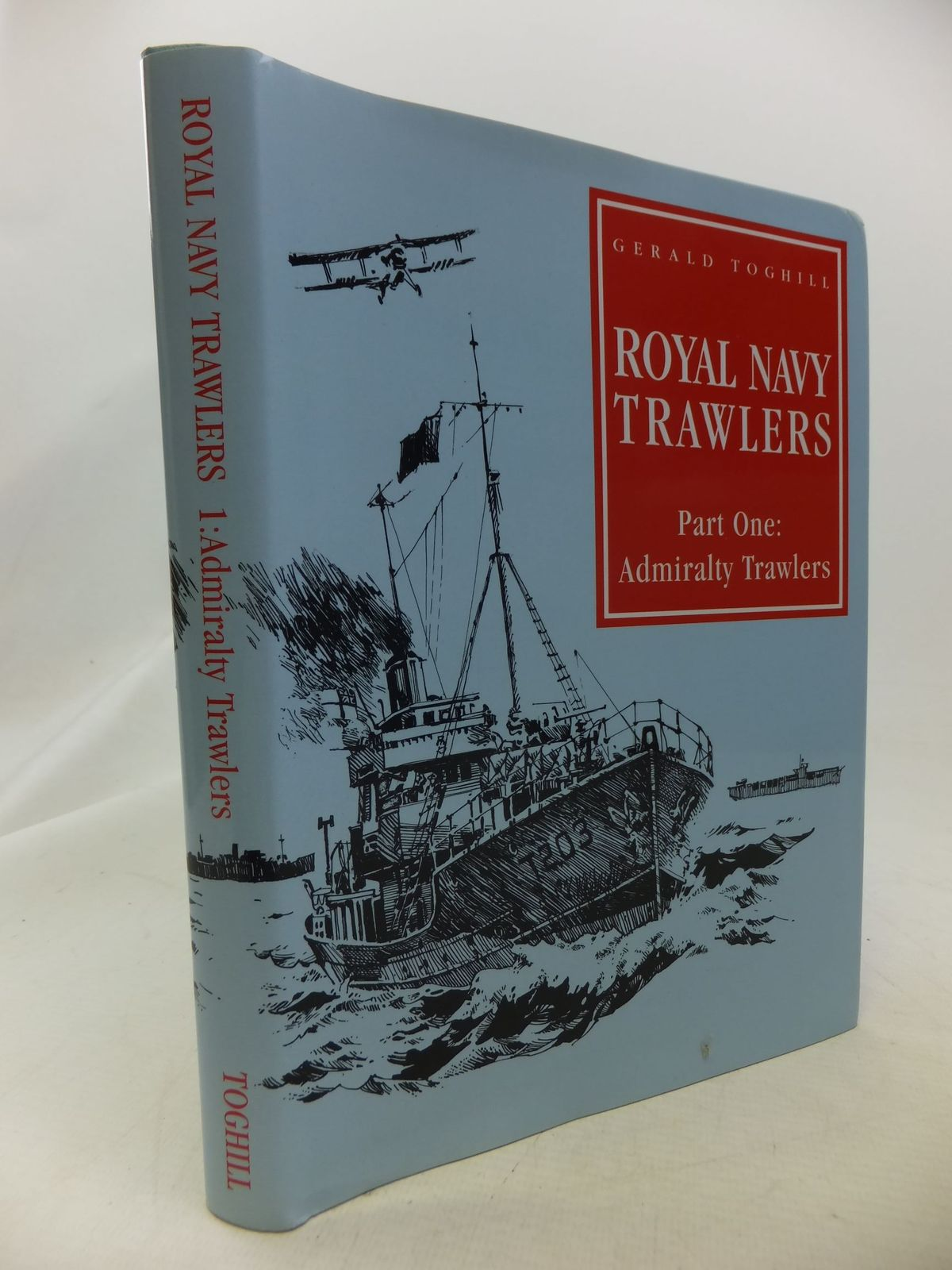 Photo of ROYAL NAVY TRAWLERS PART ONE: ADMIRALTY VESSELS written by Toghill, Gerald published by Maritime Books (STOCK CODE: 1808879)  for sale by Stella & Rose's Books