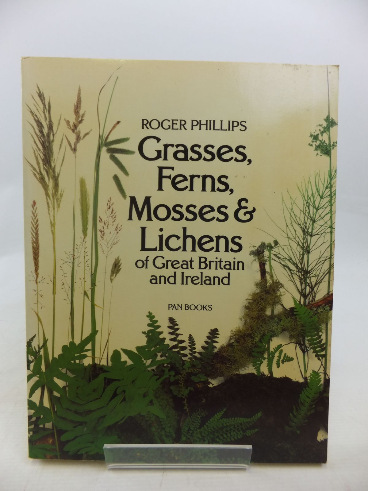 Ferns Grasses Mosses and Lichens of Great Britain