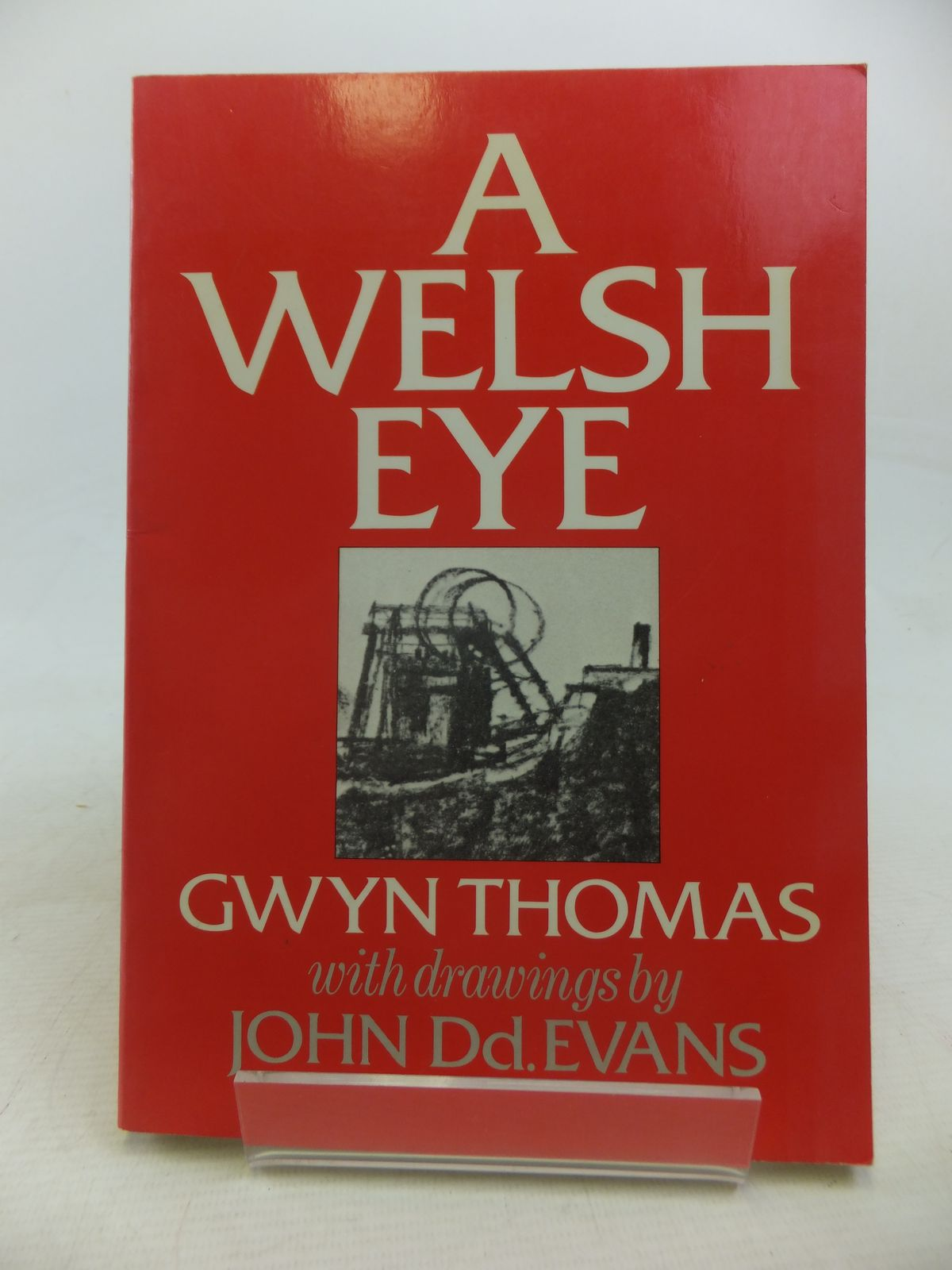 Photo of A WELSH EYE written by Thomas, Gwyn illustrated by Evans, John Dd. published by Hutchinson (STOCK CODE: 1809574)  for sale by Stella & Rose's Books