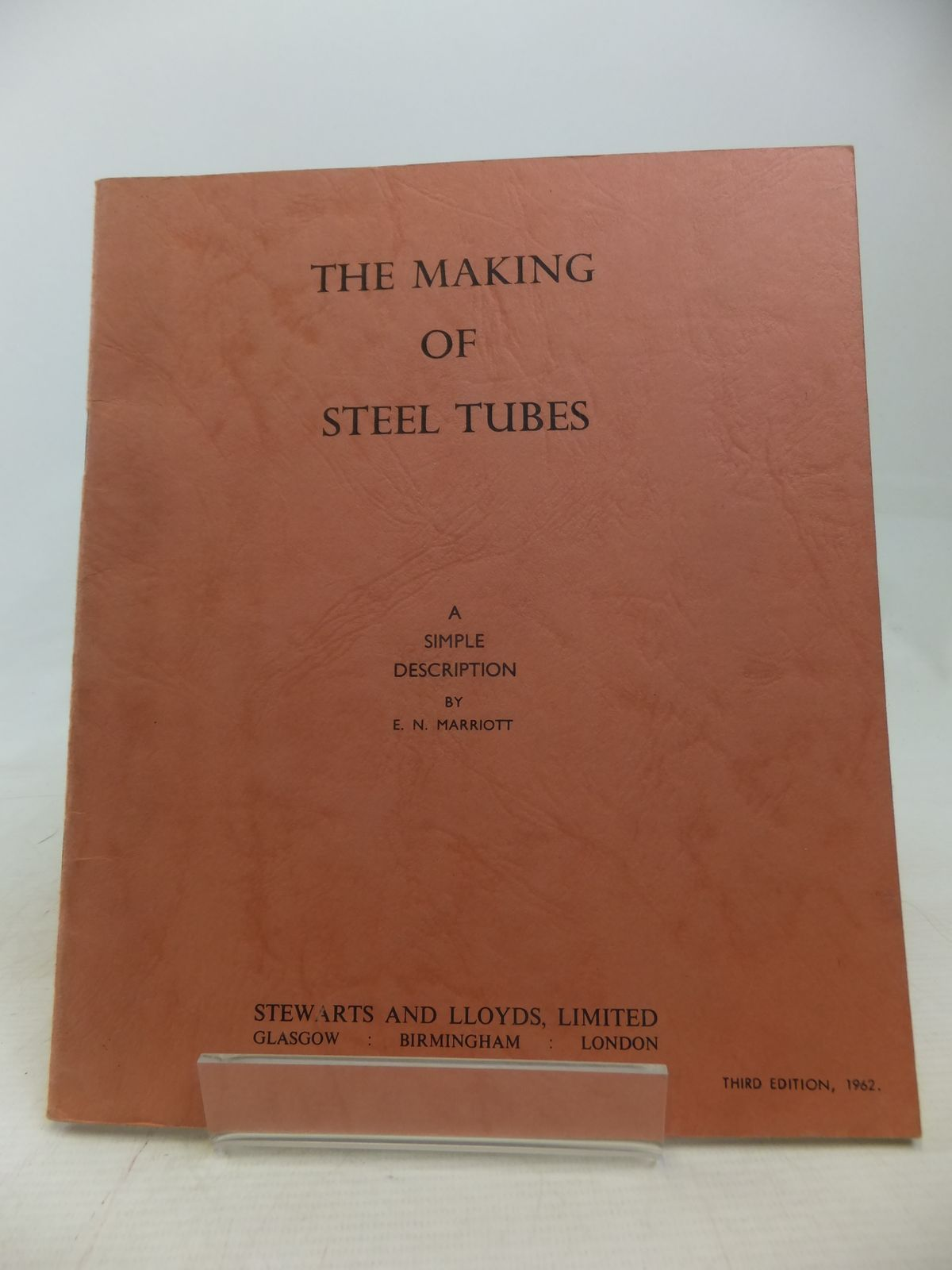 Photo of THE MAKING OF STEEL TUBES: A SIMPLE DESCRIPTION written by Marriott, E.N. published by Stewarts And Lloyds (STOCK CODE: 1809601)  for sale by Stella & Rose's Books