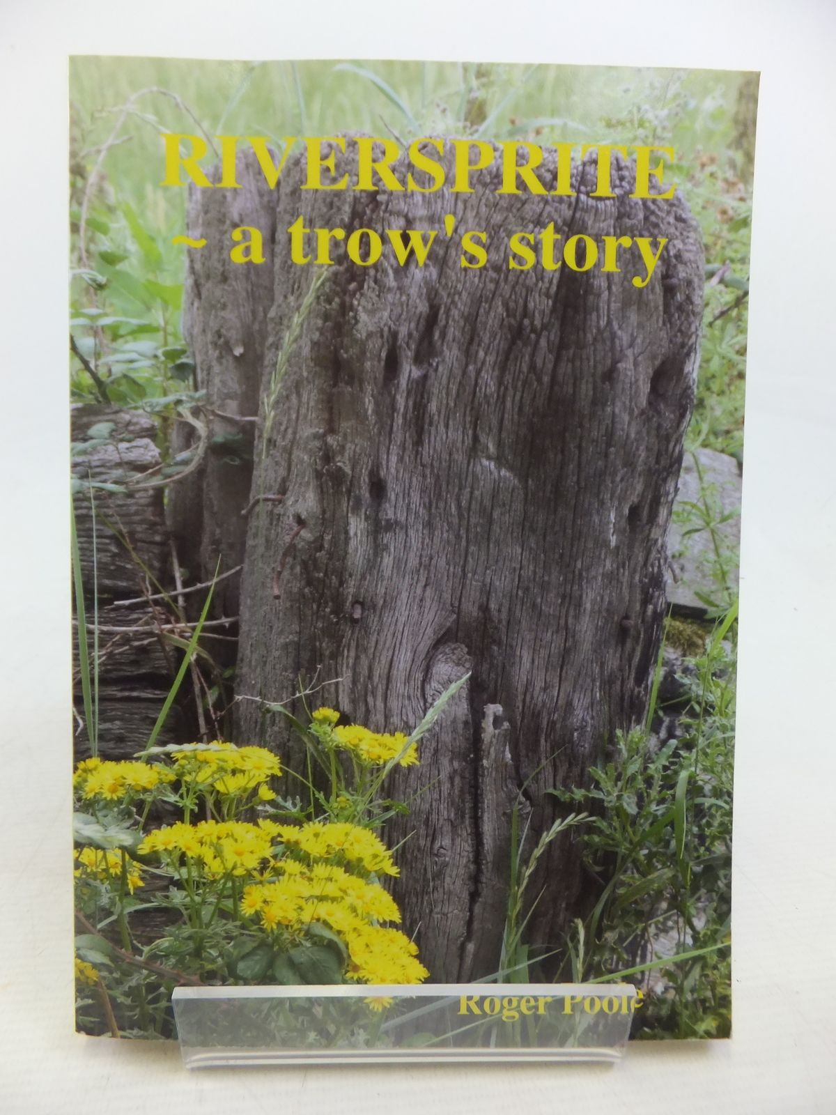 Photo of RIVERSPRITE - A TROW'S STORY written by Poole, Roger published by Lulu (STOCK CODE: 1809734)  for sale by Stella & Rose's Books