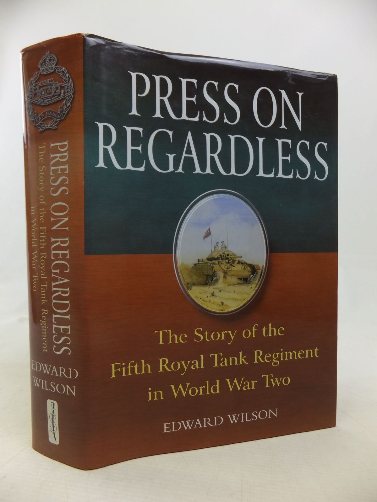 Photo of PRESS ON REGARDLESS THE STORY OF THE FIFTH ROYAL TANK REGIMENT IN WORLD WAR TWO written by Wilson, Edward published by Spellmount Ltd. (STOCK CODE: 1809932)  for sale by Stella & Rose's Books