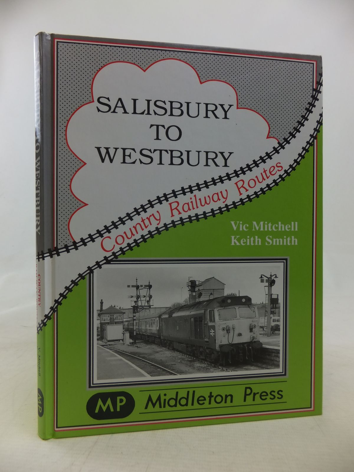 Photo of SALISBURY TO WESTBURY written by Mitchell, Vic<br />Smith, Keith published by Middleton Press (STOCK CODE: 1809990)  for sale by Stella & Rose's Books