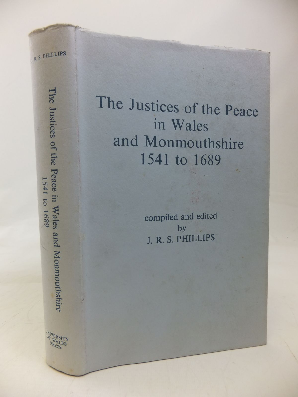 Photo of THE JUSTICES OF THE PEACE IN WALES AND MONMOUTHSHIRE 1541 TO 1689 written by Phillips, J.R.S. published by University of Wales (STOCK CODE: 1810139)  for sale by Stella & Rose's Books