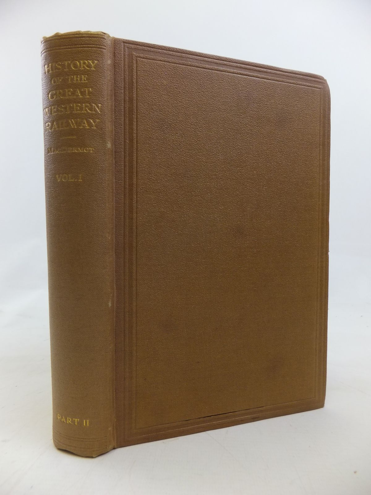 Photo of HISTORY OF THE GREAT WESTERN RAILWAY VOL I 1833-1863 PART II written by MacDermot, E.T. published by Great Western Railway Company (STOCK CODE: 1810208)  for sale by Stella & Rose's Books