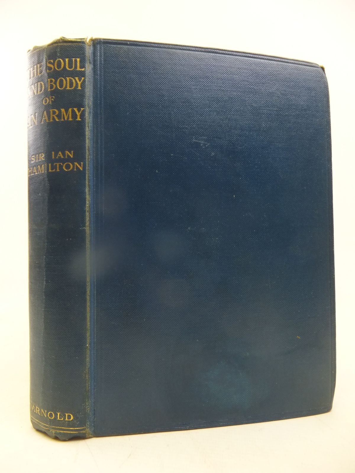 Photo of THE SOUL AND BODY OF AN ARMY written by Hamilton, Ian published by Edward Arnold & Co. (STOCK CODE: 1810677)  for sale by Stella & Rose's Books