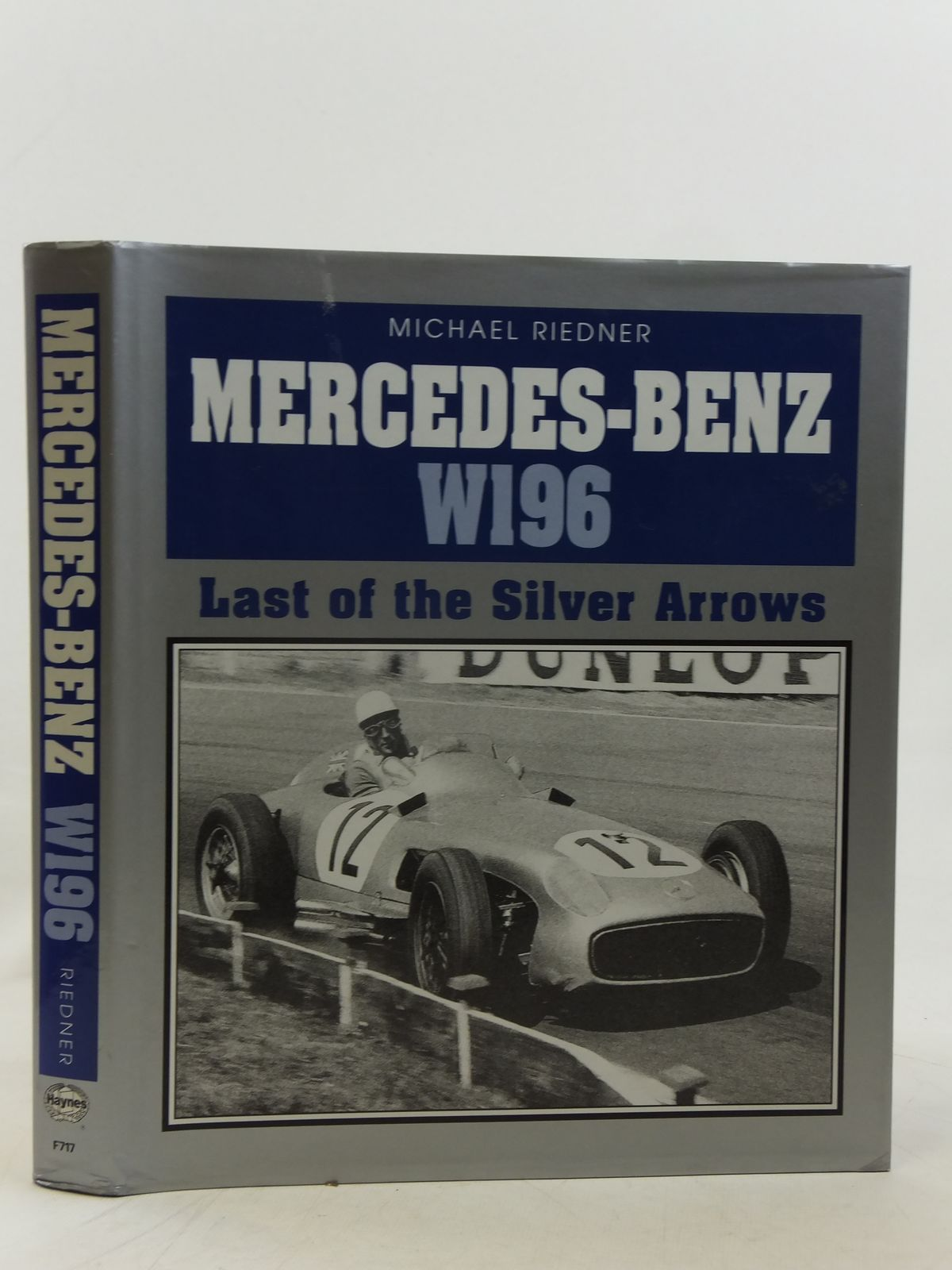 Photo of MERCEDES-BENZ W196 LAST OF THE SILVER ARROWS written by Riedner, Michael published by Foulis, Haynes Publishing Group (STOCK CODE: 1810790)  for sale by Stella & Rose's Books