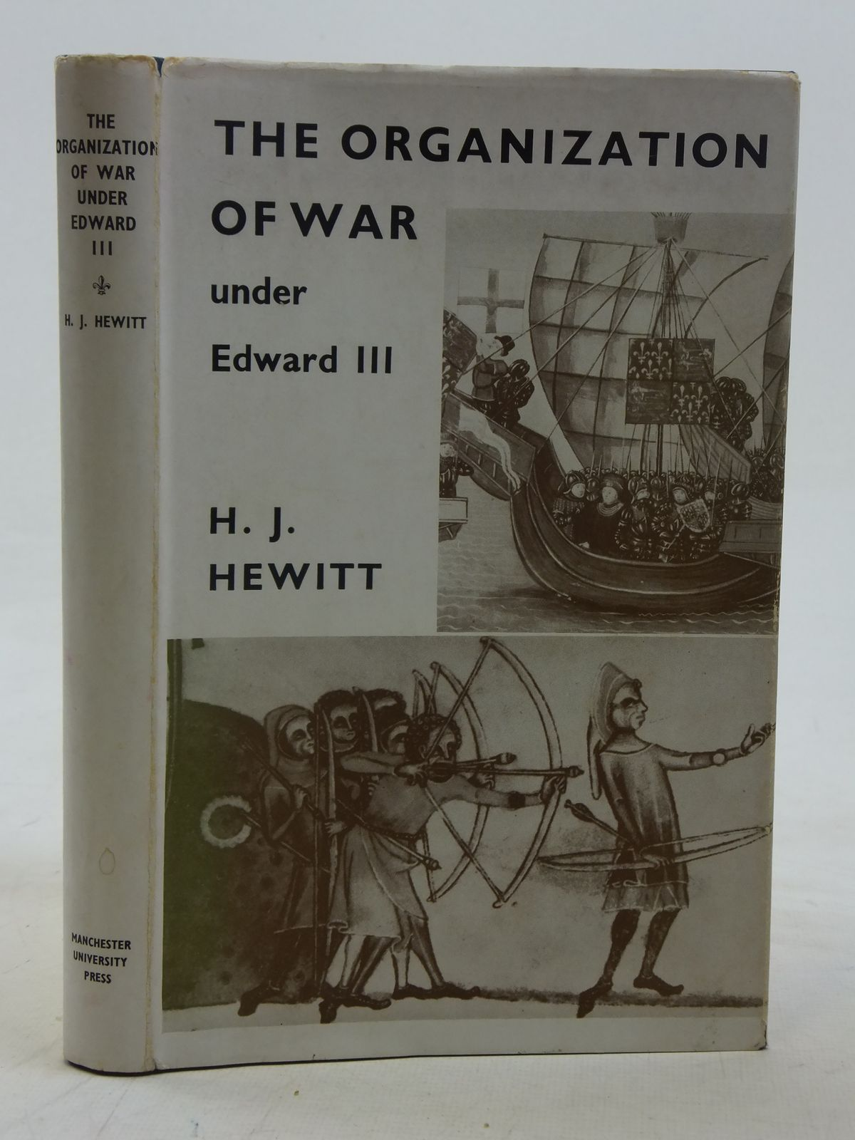 Photo of THE ORGANIZATION OF WAR UNDER EDWARD III 1338-62 written by Hewitt, H.J. published by Manchester University Press (STOCK CODE: 1810850)  for sale by Stella & Rose's Books