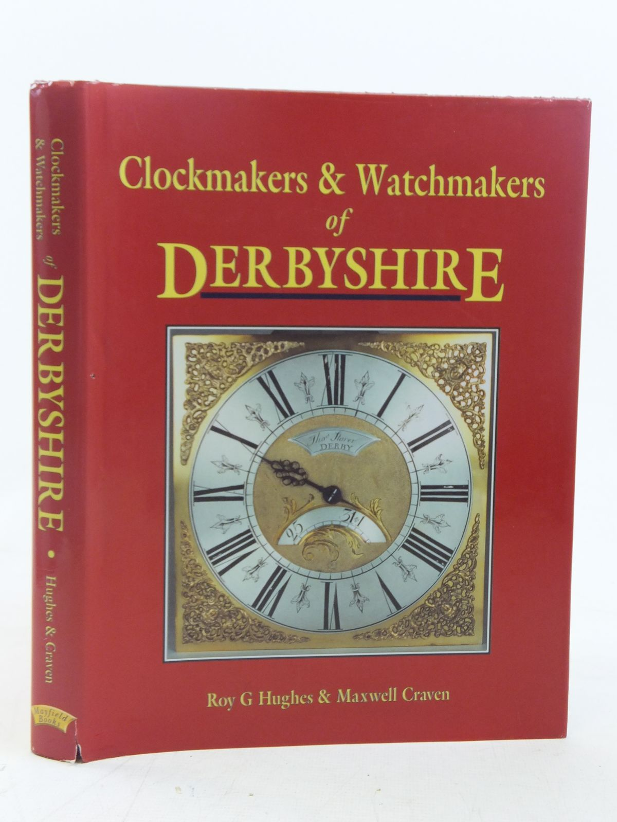 Photo of CLOCKMAKERS & WATCHMAKERS OF DERBYSHIRE written by Hughes, Roy G.<br />Craven, Maxwell published by Mayfield Books (STOCK CODE: 1810867)  for sale by Stella & Rose's Books