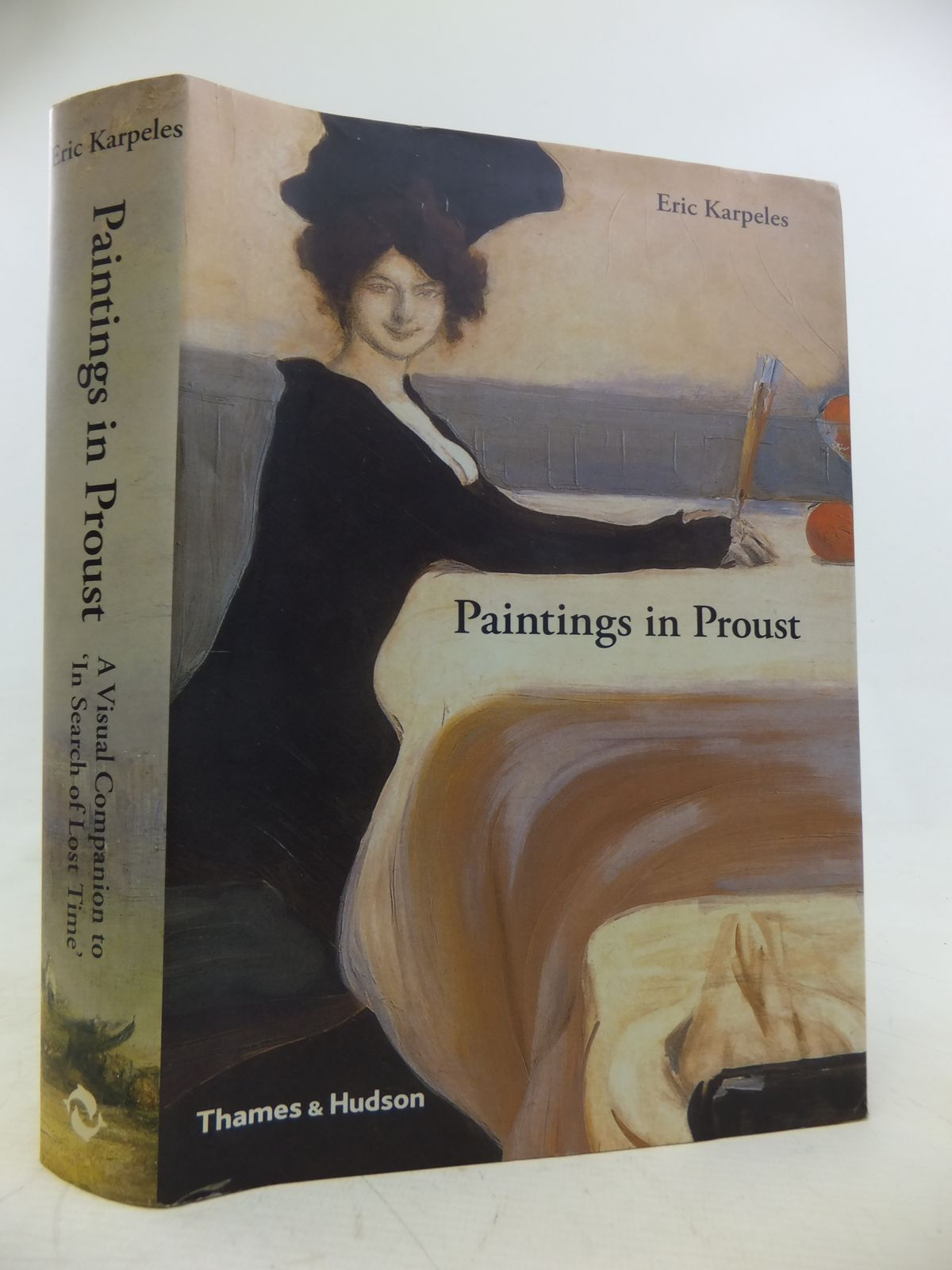 Photo of PAINTINGS IN PROUST: A VISUAL COMPANION TO 'IN SEARCH OF LOST TIME' written by Karpeles, Eric published by Thames and Hudson (STOCK CODE: 1810947)  for sale by Stella & Rose's Books